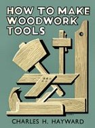 How to Make Woodwork Tools
