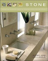 Stone: Designing Kitchens, Baths and Interiors with Natural Stone